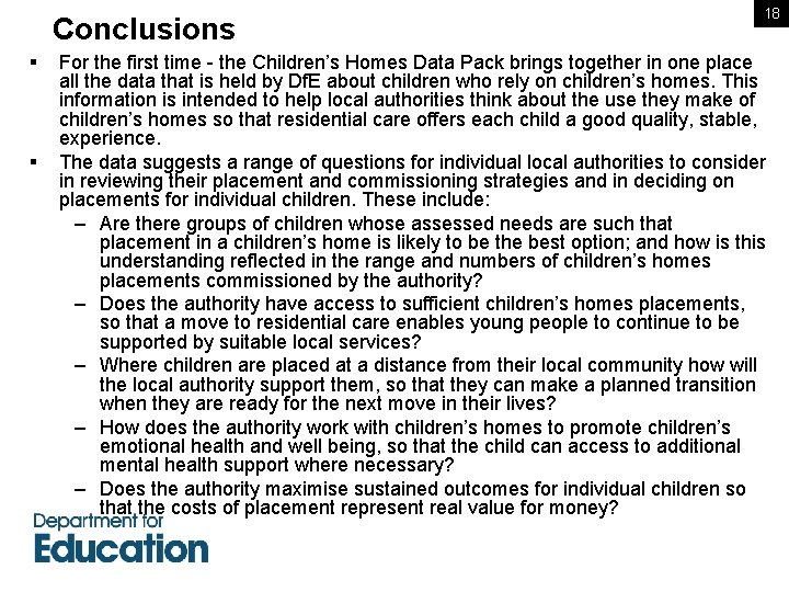 Conclusions § § 18 For the first time - the Children's Homes Data Pack