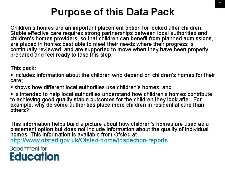 Purpose of this Data Pack Children's homes are an important placement option for looked