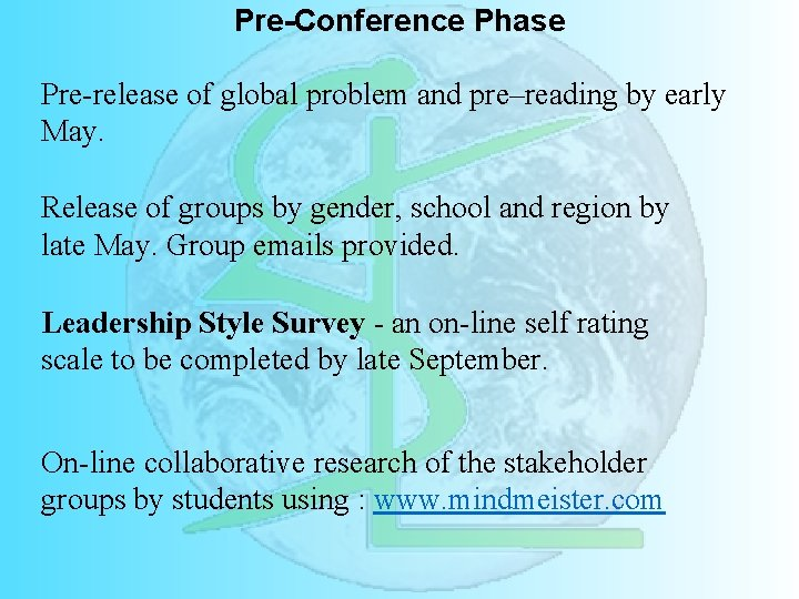 Pre-Conference Phase Pre-release of global problem and pre–reading by early May. Release of groups