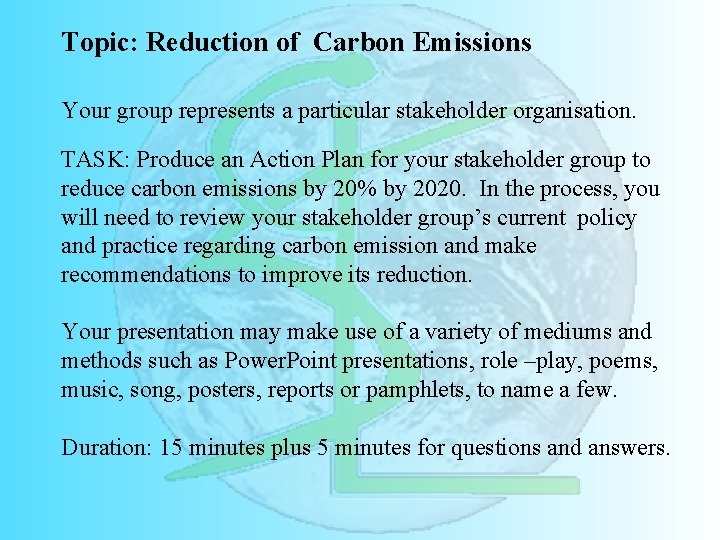 Topic: Reduction of Carbon Emissions Your group represents a particular stakeholder organisation. TASK: Produce