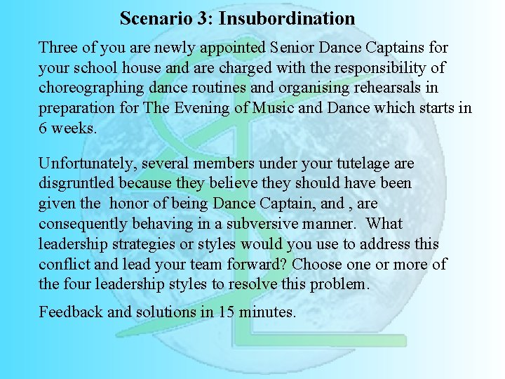 Scenario 3: Insubordination Three of you are newly appointed Senior Dance Captains for your