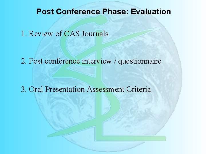 Post Conference Phase: Evaluation 1. Review of CAS Journals 2. Post conference interview /
