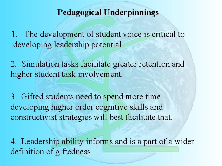 Pedagogical Underpinnings 1. The development of student voice is critical to developing leadership potential.