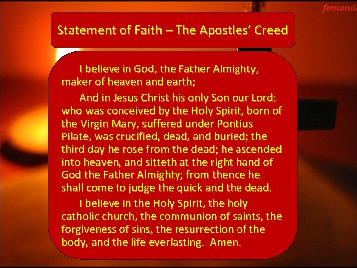 Statement of Faith – The Apostles' Creed I believe in God, the Father Almighty,