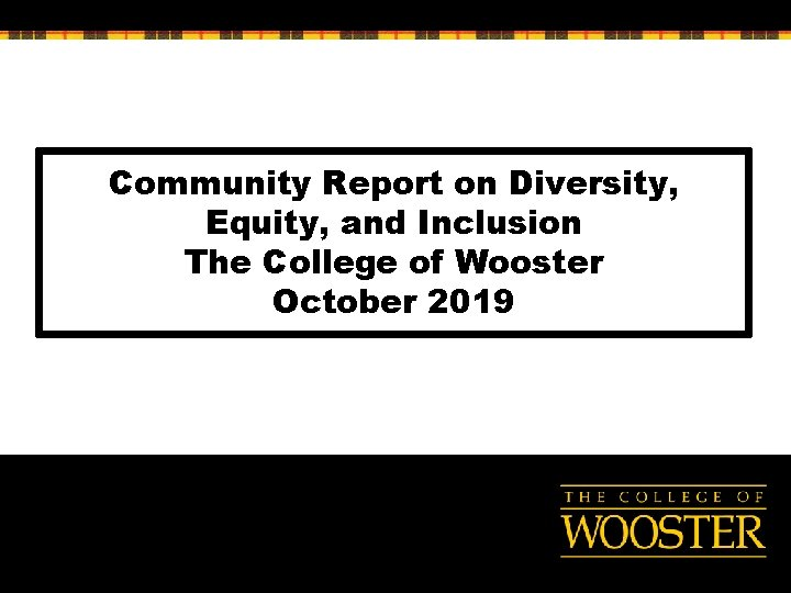 Community Report on Diversity, Equity, and Inclusion The College of Wooster October 2019