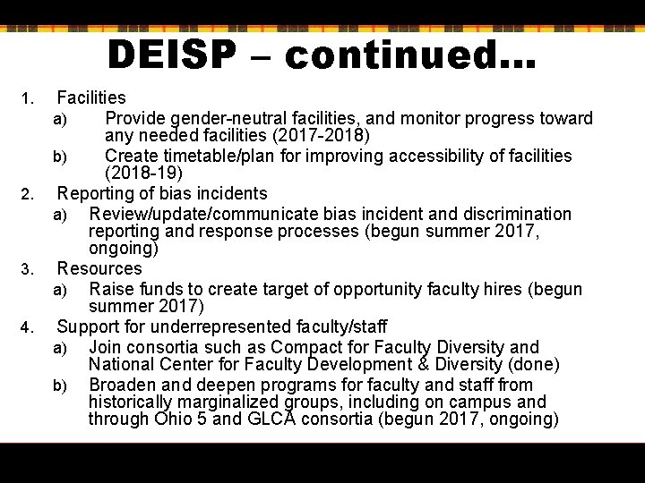 DEISP – continued… 1. 2. 3. 4. Facilities a) Provide gender-neutral facilities, and monitor