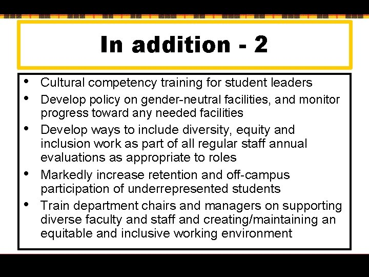 In addition - 2 • • • Cultural competency training for student leaders Develop