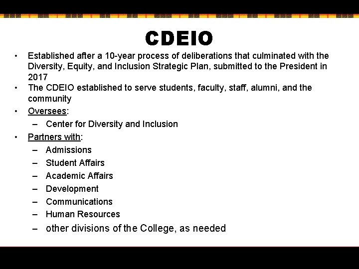 • • CDEIO Established after a 10 -year process of deliberations that culminated
