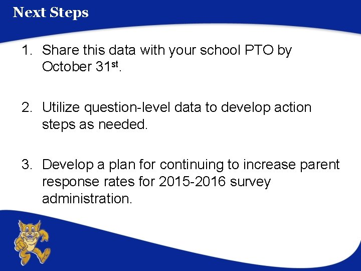 Next Steps 1. Share this data with your school PTO by October 31 st.