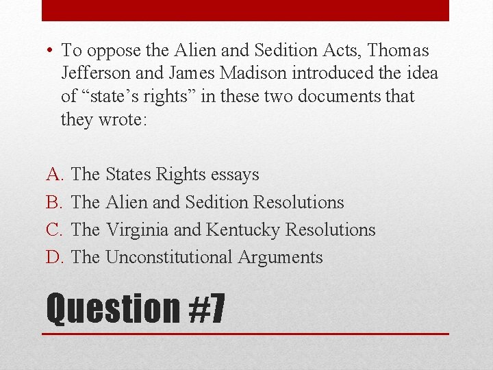 • To oppose the Alien and Sedition Acts, Thomas Jefferson and James Madison