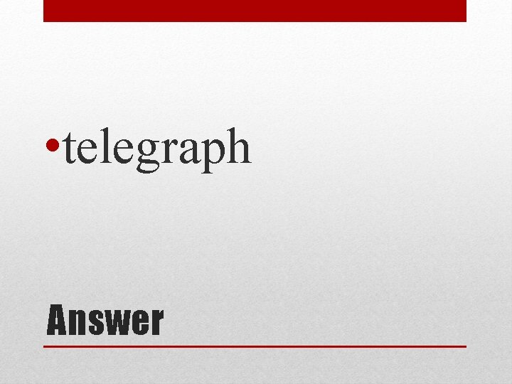• telegraph Answer