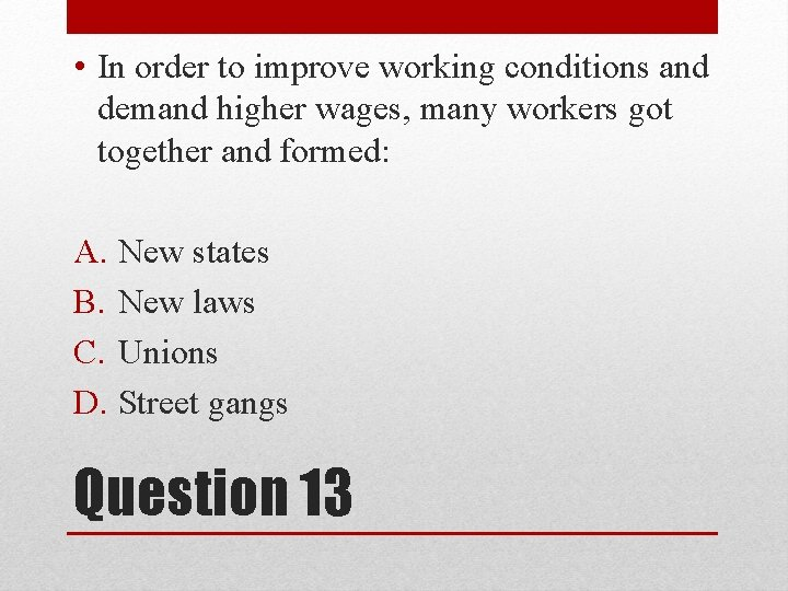 • In order to improve working conditions and demand higher wages, many workers