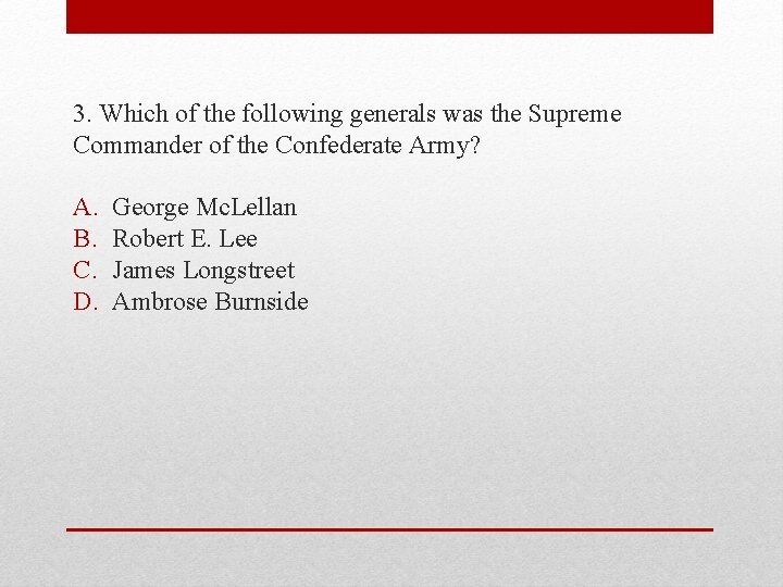 3. Which of the following generals was the Supreme Commander of the Confederate Army?