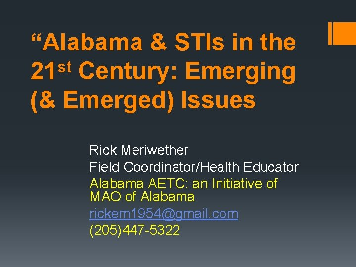 """""""Alabama & STIs in the st 21 Century: Emerging (& Emerged) Issues Rick Meriwether"""