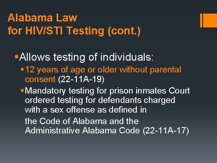 Alabama Law for HIV/STI Testing (cont. ) §Allows testing of individuals: § 12 years