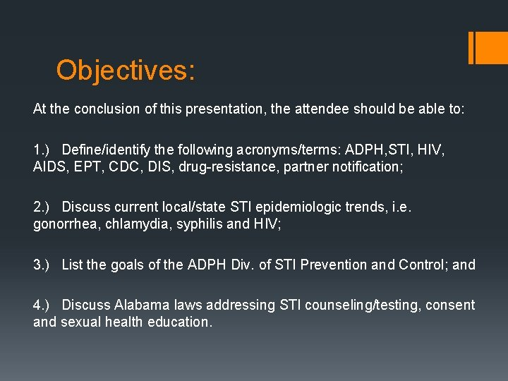 Objectives: At the conclusion of this presentation, the attendee should be able to: 1.
