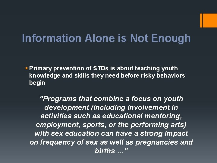 Information Alone is Not Enough § Primary prevention of STDs is about teaching youth