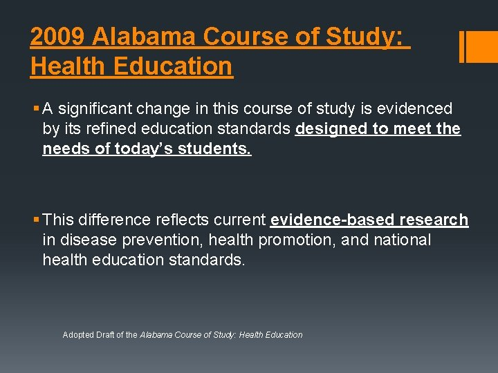 2009 Alabama Course of Study: Health Education § A significant change in this course