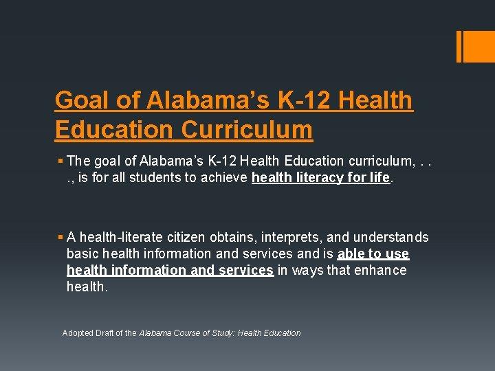Goal of Alabama's K-12 Health Education Curriculum § The goal of Alabama's K-12 Health