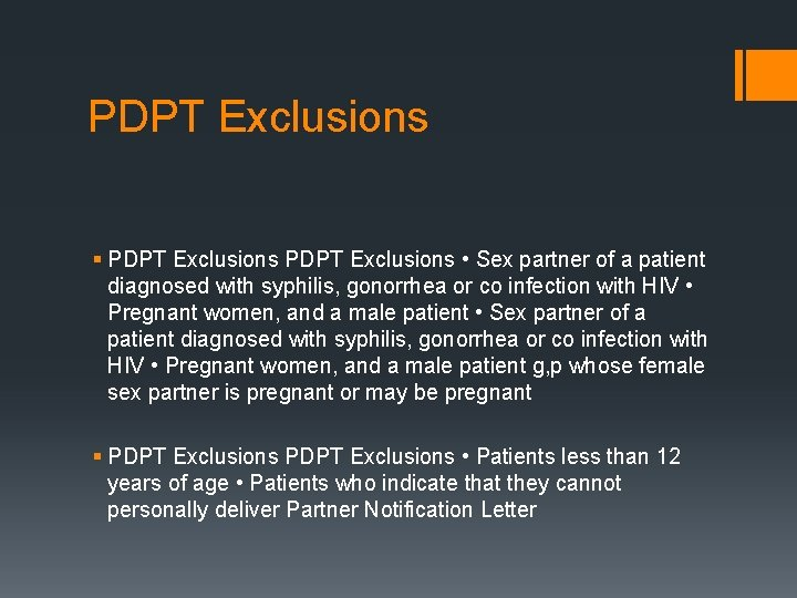 PDPT Exclusions § PDPT Exclusions • Sex partner of a patient diagnosed with syphilis,
