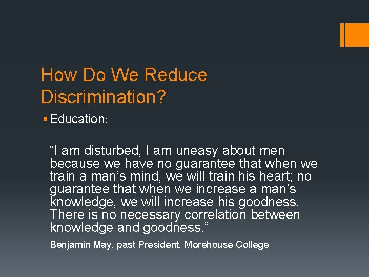"""How Do We Reduce Discrimination? § Education: """"I am disturbed, I am uneasy about"""