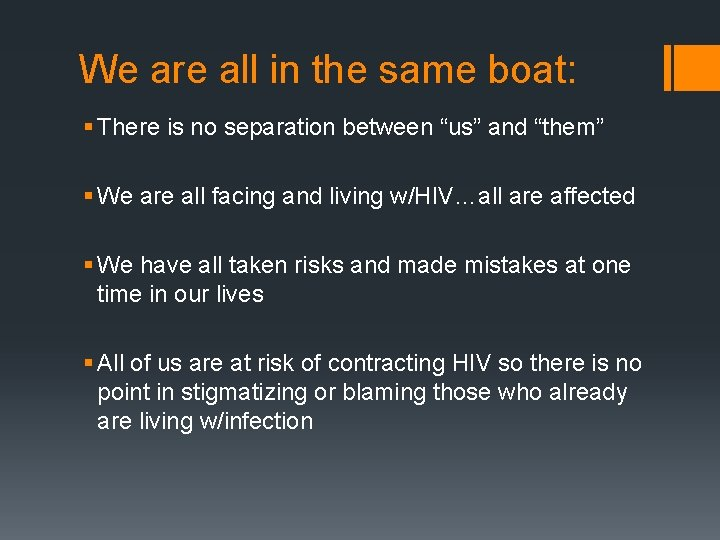 """We are all in the same boat: § There is no separation between """"us"""""""