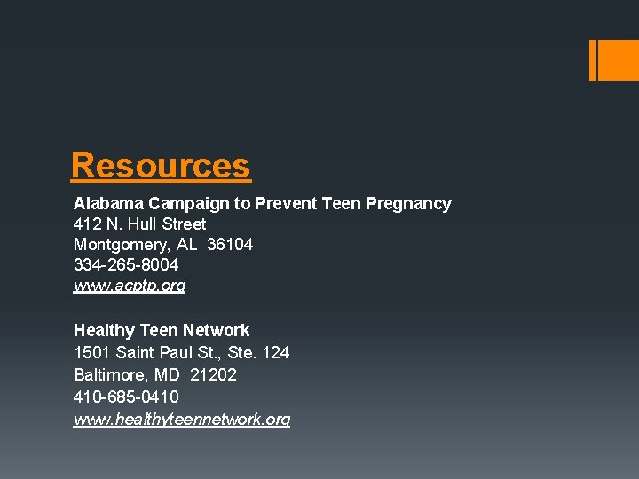 Resources Alabama Campaign to Prevent Teen Pregnancy 412 N. Hull Street Montgomery, AL 36104