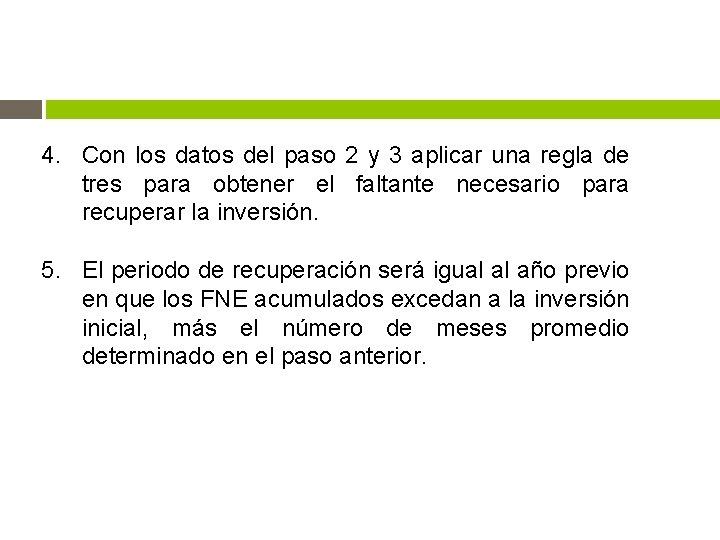 4. Con los datos del paso 2 y 3 aplicar una regla de tres