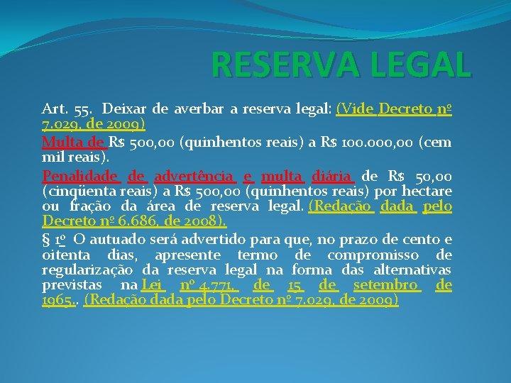 RESERVA LEGAL Art. 55. Deixar de averbar a reserva legal: (Vide Decreto nº 7.
