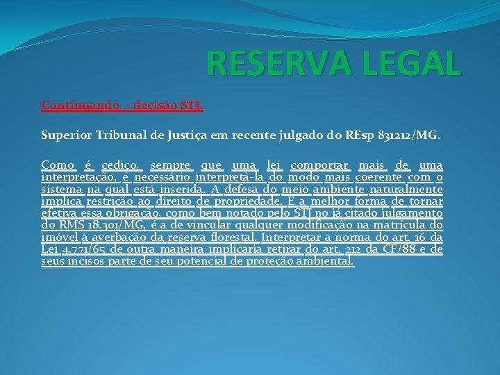 RESERVA LEGAL Continuando - decisão STJ. Superior Tribunal de Justiça em recente julgado do