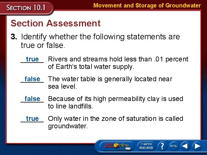 Movement and Storage of Groundwater Section Assessment 3. Identify whether the following statements are
