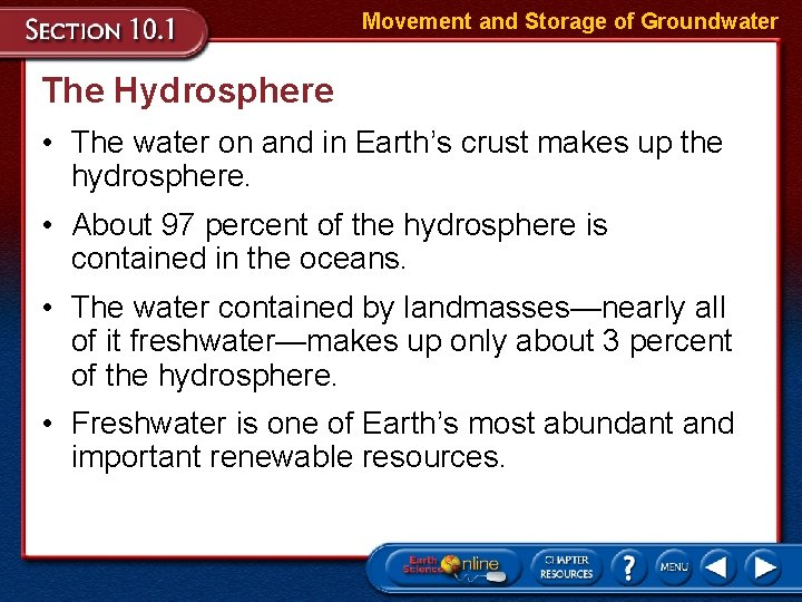 Movement and Storage of Groundwater The Hydrosphere • The water on and in Earth's