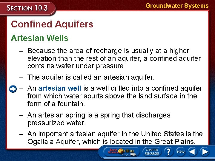 Groundwater Systems Confined Aquifers Artesian Wells – Because the area of recharge is usually