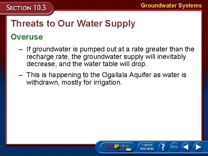 Groundwater Systems Threats to Our Water Supply Overuse – If groundwater is pumped out