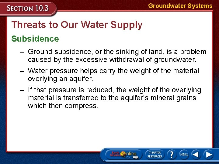 Groundwater Systems Threats to Our Water Supply Subsidence – Ground subsidence, or the sinking