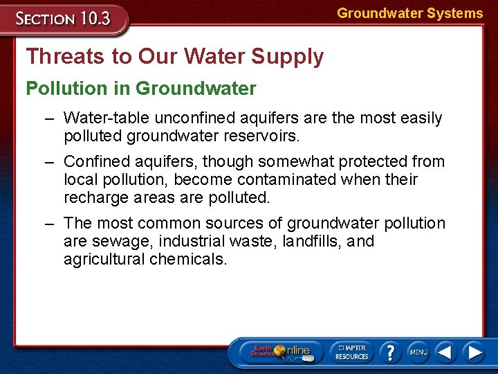 Groundwater Systems Threats to Our Water Supply Pollution in Groundwater – Water-table unconfined aquifers