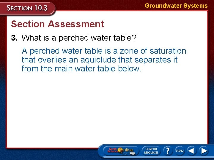 Groundwater Systems Section Assessment 3. What is a perched water table? A perched water