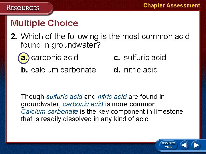 Chapter Assessment Multiple Choice 2. Which of the following is the most common acid