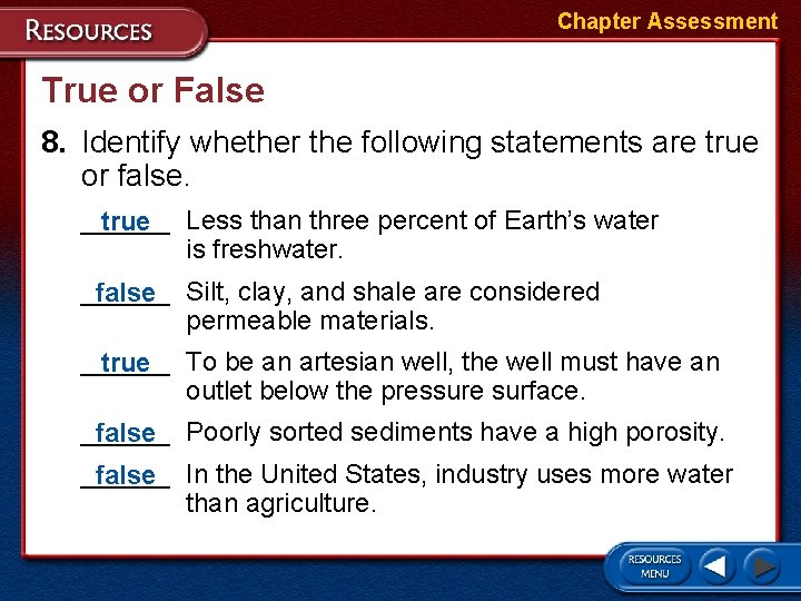 Chapter Assessment True or False 8. Identify whether the following statements are true or