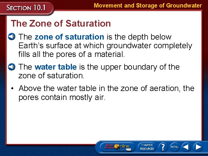 Movement and Storage of Groundwater The Zone of Saturation • The zone of saturation