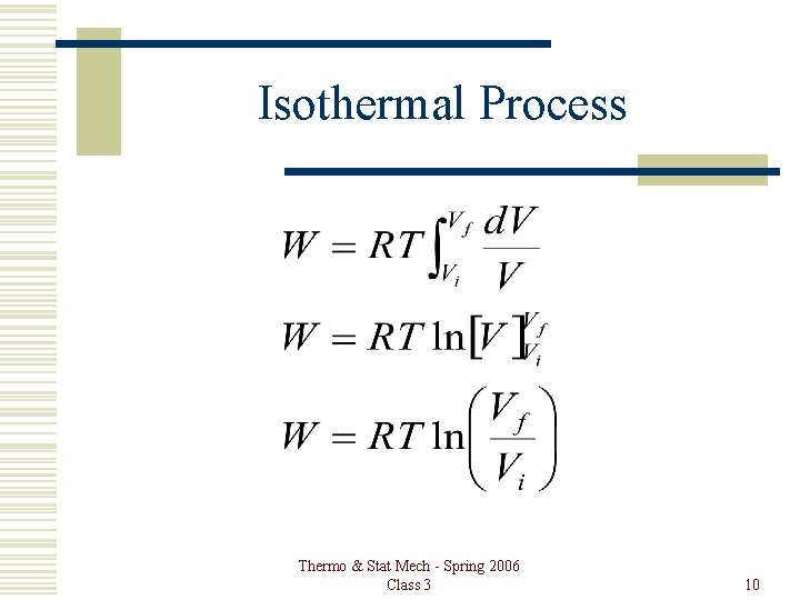 Isothermal Process Thermo & Stat Mech - Spring 2006 Class 3 10