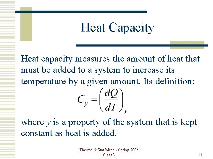 Heat Capacity Heat capacity measures the amount of heat that must be added to