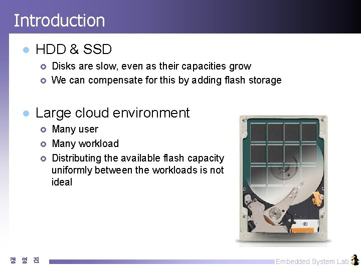 Introduction l HDD & SSD £ £ l Disks are slow, even as their