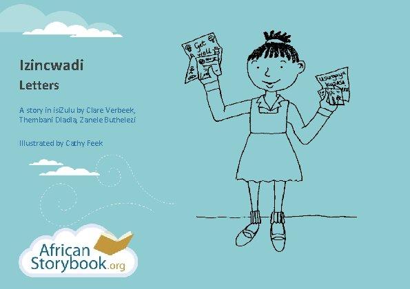 Izincwadi Letters A story in isi. Zulu by Clare Verbeek, Thembani Dladla, Zanele Buthelezi