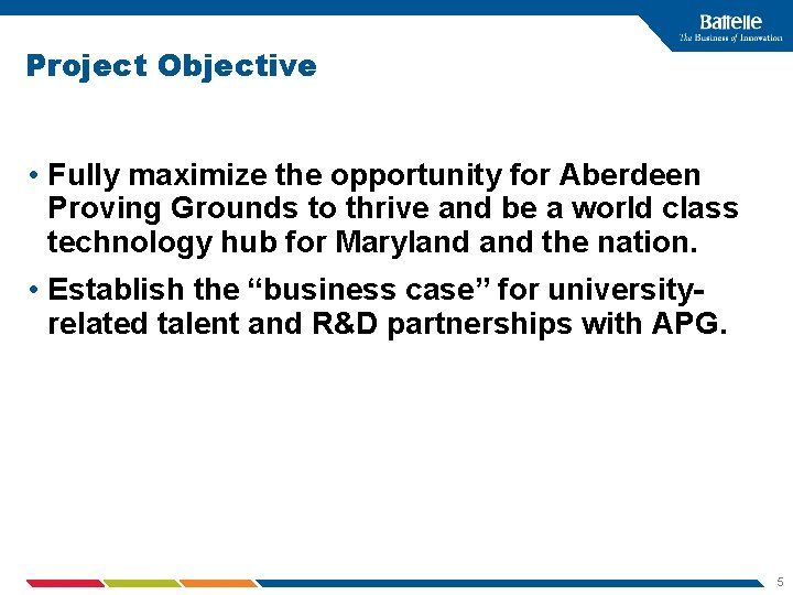 Project Objective • Fully maximize the opportunity for Aberdeen Proving Grounds to thrive and