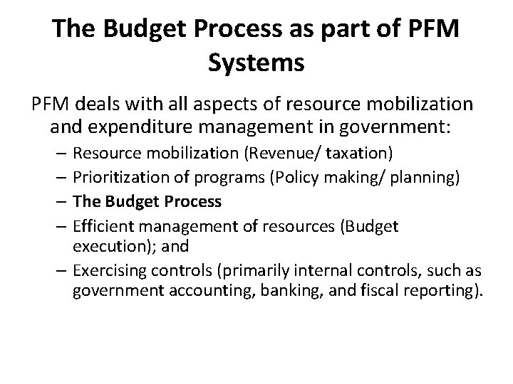 The Budget Process as part of PFM Systems PFM deals with all aspects of