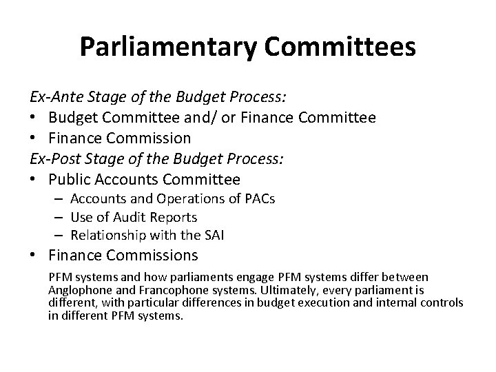 Parliamentary Committees Ex-Ante Stage of the Budget Process: • Budget Committee and/ or Finance