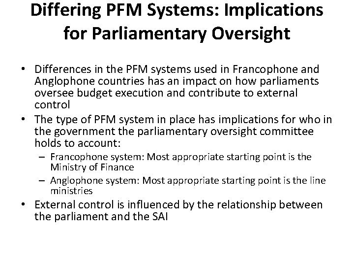 Differing PFM Systems: Implications for Parliamentary Oversight • Differences in the PFM systems used
