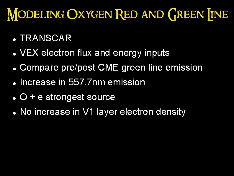 TRANSCAR VEX electron flux and energy inputs Compare pre/post CME green line emission