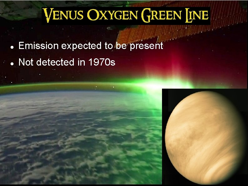 Emission expected to be present Not detected in 1970 s